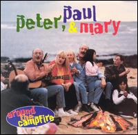 Around the Campfire - Peter, Paul and Mary