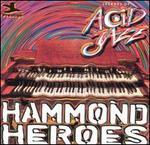 Legends of Acid Jazz: Hammond Heroes