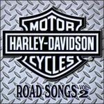 Harley-Davidson Cycles: Road Songs, Vol. 2