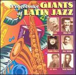 Progressive Giants of Latin Jazz
