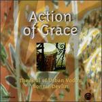 Action & Grace: Soul of Urban Vodou