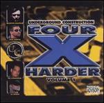 Underground Construction Four X Harder