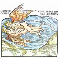 New Skin for the Old Ceremony - Leonard Cohen