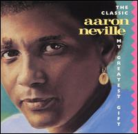My Greatest Gift - Aaron Neville