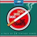 Smoke, Smoke, Smoke That Cigarette!