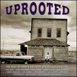 Uprooted: The Best of Roots Country Singer/Songwriters