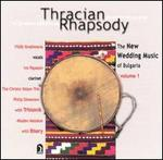 Thracian Rhapsody: New Wedding Music of Bulgaria, Vol. 1
