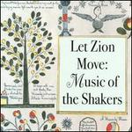 Let Zion Move: Music Of The Shakers