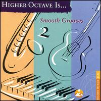 Smooth Grooves, Vol. 2 [Higher Octave] - Various Artists