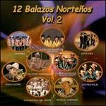 12 Balazos Nortenos, Vol. 2