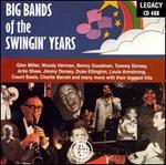 Big Bands of the Swingin' Years [Legacy]