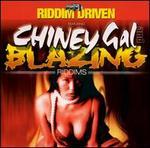 Riddim Driven: Blazing and Chiney Gal