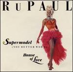 Supermodel (You Better Work) [Single]