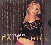 The Way You Love Me [US CD5/Cassette] - Faith Hill
