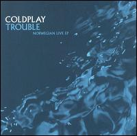 Trouble: Norwegian Live - Coldplay