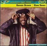 Dennis Brown-Slow Down