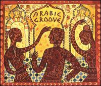 Putumayo Presents: Arabic Groove - Various Artists