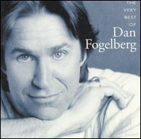The Very Best of Dan Fogelberg - Dan Fogelberg
