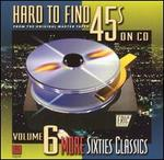Hard to Find 45's on CD, Vol. 6: More Sixties Classics