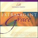 Women of Faith: Extravagant Grace