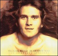 In My Own Way: The Complete Sessions - Michael Bruce