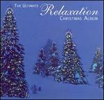 Ultimate Relaxation Christmas Album