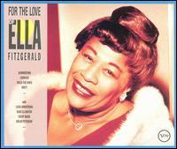 For the Love of Ella - Ella Fitzgerald