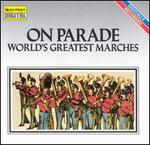 On Parade!: World's Greatest Marches