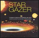 Stargazer: Cosmic Fusion & Interstellar Jazz