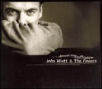 Beneath This Gruff Exterior - John Hiatt & the Goners