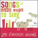 Songs Kids Love to Sing: Favorite Hymns