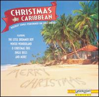 Christmas in the Caribbean: Holiday Songs Performed on Steel Drums - Various Artists