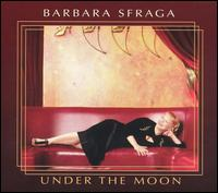 Under the Moon - Barbara Sfraga