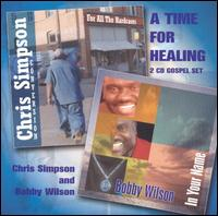 A Time for Healing - Chris Simpson/Bobby Wilson