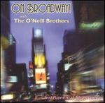 On Broadway with the O'Neill Brothers