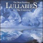The Most Soothing Lullabies in the Universe!