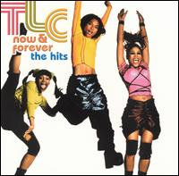 Now & Forever: The Hits - TLC