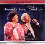A Tribute to Howard & Vestal Goodman