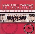 The Best of Mariachi Vargas de Tecalitl�n: Ultimate Collection