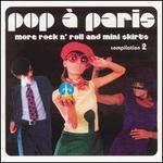 Sunnyside Cafe Series: Pop � Paris - More Rock n' Roll and Mini Skirts, Vol. 2