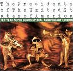 Presidents of the United States of America: Ten Year Super Bonus Special Anniversar