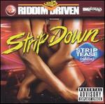 Riddim Driven: Strip Down