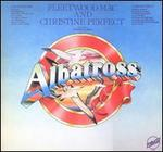 Albatross (Half Christine Perfect)