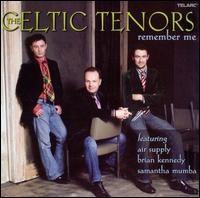 Remember Me - The Celtic Tenors