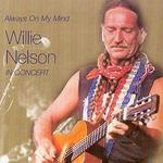 Always on My Mind: The Best of Willie Nelson in Concert