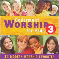 Cedarmont Worship for Kids, Vol. 3 - Cedarmont Kids