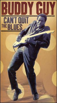 Can't Quit the Blues - Buddy Guy
