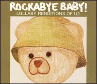 Rockabye Baby! Lullaby Renditions of U2 - Rockabye Baby!