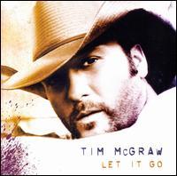 Let It Go [Original Release] - Tim McGraw