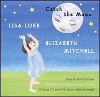 Catch the Moon [CD/DVD] - Lisa Loeb/Elizabeth Mitchell